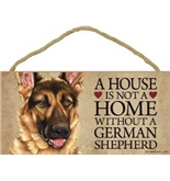 A house is not a home without German Shepherd - 5- x 10- Door Sign