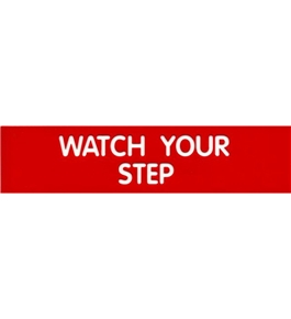 Garvey Engraved Style Plastic Signs 098008 Watch Your Step - Red