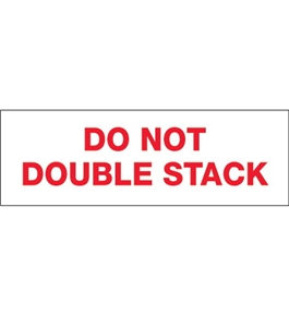 "2"" x 110 yds. - ""Do Not Double Stack..."" (18 Pack) Tape Logic™ Pre-Printed Carton Sealing Tape (18 Per Case)"