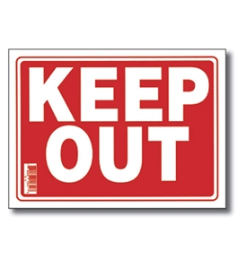 9 X 12 Keep Out Sign