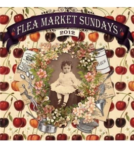 Flea Market Sundays 2012 Wall Calendar