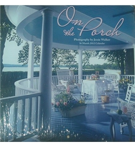 On the Porch 2012 Wall Calendar