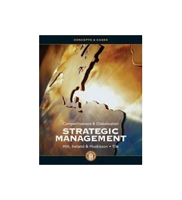 Strategic Management: Concepts and Cases: Competitiveness and Globalization, 10th Edition